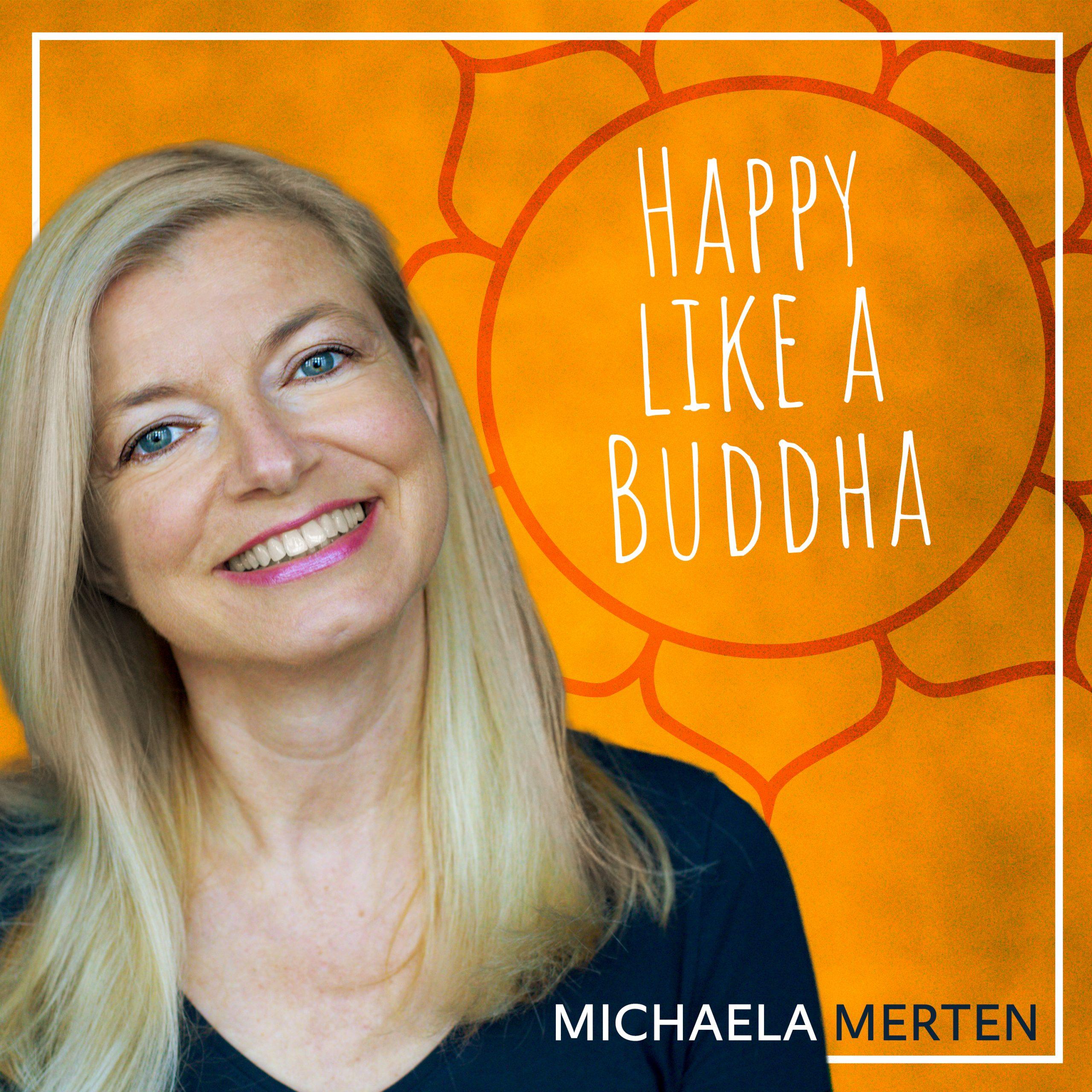 Thumbnail des Podcasts 'Happy like a Buddha' von Michaela Merten
